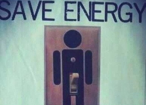 Save energy -- How would you like it if someone turned you on and left you there?