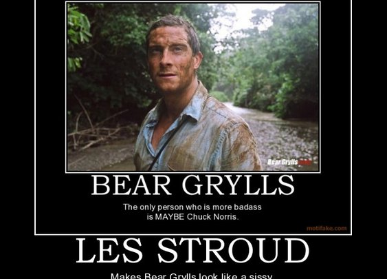 demotivational poster LES STROUD Makes Bear Grylls look like a sissy.