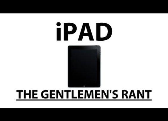 The Gentlemen's Rant: iPad      - YouTube
