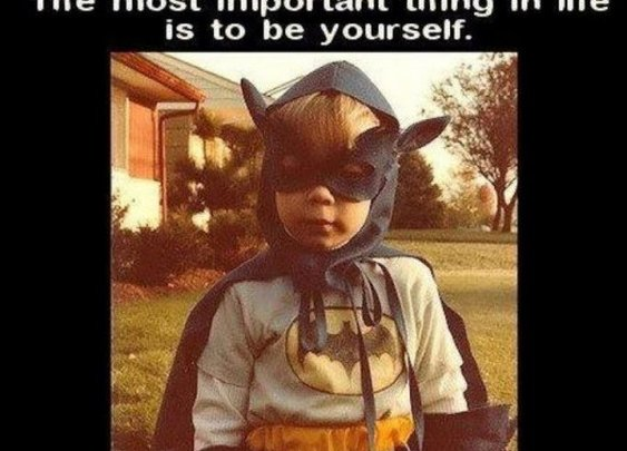 Always be Batman.