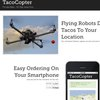 Tacocopter Aims To Deliver Tacos Using Unmanned Drone Helicopters