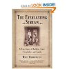 """The Everlasting Stream: A True Story of Rabbits, Guns, Friendship, and Family""  Walt Harrington"