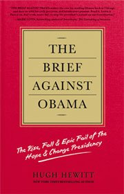 The Brief Against Obama | by Hugh Hewitt