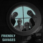 Friendly Savages