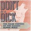 The False Virtues of the Classic Alpha Male