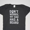 DON'T WORRY My Dad Has a Beard  One Piece by alphabetapparel