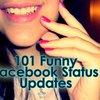 101 Funniest Facebook Statuses