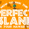 How to Choose the Best Hawaiian Island for Your Hawaii Vacation [Infographic]