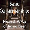 Basic Cellarmanship: The Whys and Hows of Aging Beer – Beer of Tomorrow