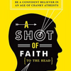 Book Review: A Shot of Faith (to the Head) – by Mitch Stokes |