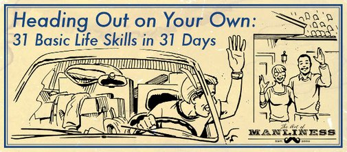 Heading Out on Your Own: Day 26 — 15 Maxims for Being a Reliable Man | The Art of Manliness