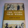 1965 The Years That Were by James M Beck  Signed by by daddydan