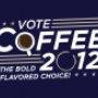 Vote Coffee 2012 T-Shirt   SnorgTees