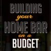 Building Your Home Bar on a Budget | Primer
