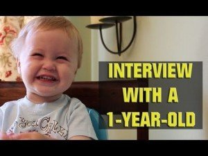 Interview With a One-Year-Old
