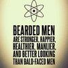 BEARDED GOSPEL MEN • It's science. Bearded men are stronger, happier,...