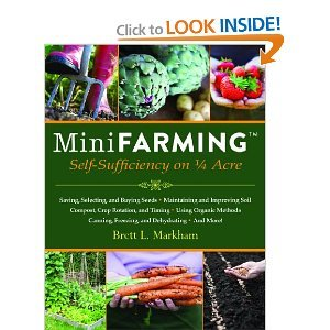 The Homestead Survival: Mini Farming: Self-Sufficiency on 1/4 Acre Book