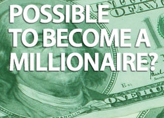 Is It Really Possible To Become A Millionaire?