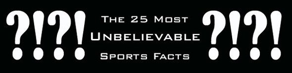 The 25 Most Unbelievable Sports FACTS! - StumbleUpon