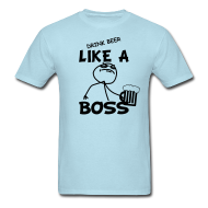 Drink Like A Boss T-Shirt
