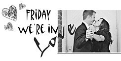 Friday We're In Love: 101 Date Ideas