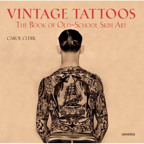 Vintage Tattoos: The Book of Old-School Skin Art