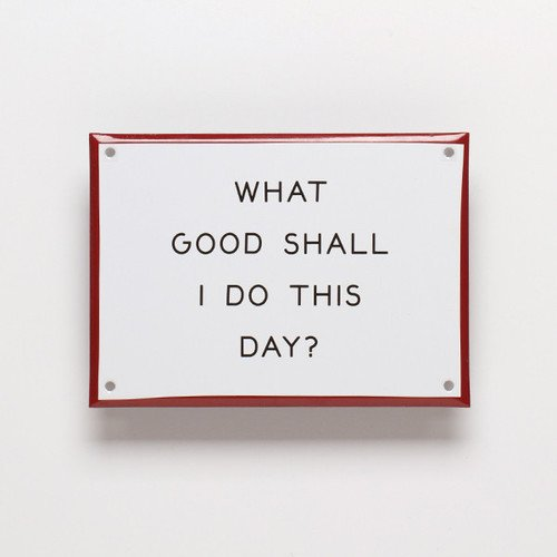 """What Good..."" Enamel Steel Sign — The Man's Man"