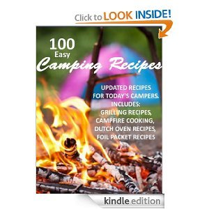 Free Kindle Book - 100 Easy Camping Recipes by Bonnie Scott | Your Camping Expert