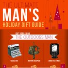 Gifts for Men - The Ultimate Man's Holiday Gift Guide