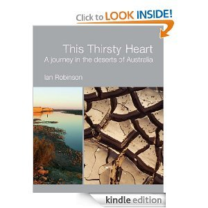 Free Kindle Book - This Thirsty Heart - A Journey in the deserts of Australia