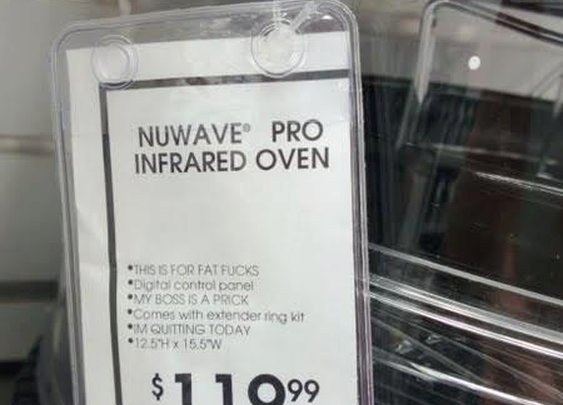 Be careful about firing employees who create the price tags for your products!! Brilliant!
