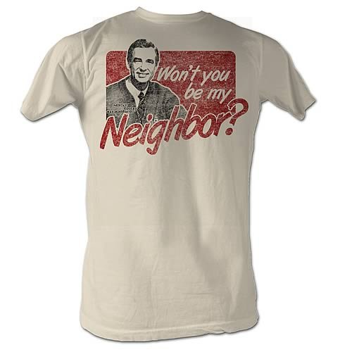 """""""Won't You Be My Neighbor?"""" - Mr. Rogers"""
