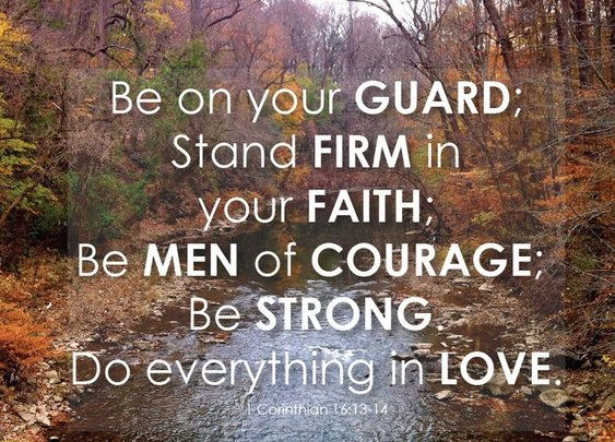 Be Men of Courage
