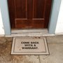 Its a Dads Life, Come Back With A Warrant Doormat (via Fancy)