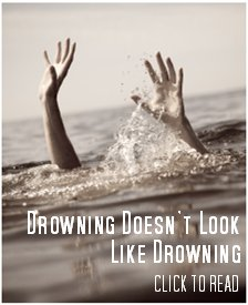 Drowning Doesn't Look Like Drowning - What to Look For