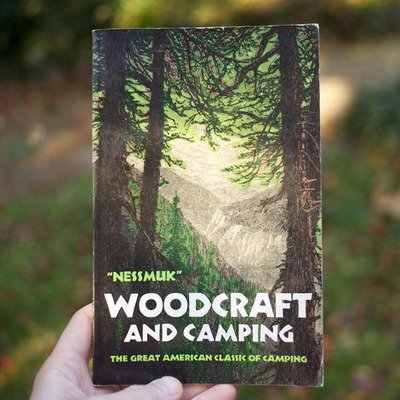 Woodcraft: A Guide to Camping and Survival — The Man's Man
