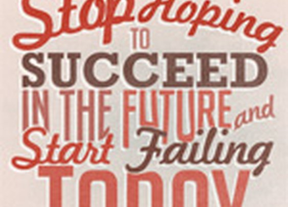Stop Hoping to Succeed in the Future, and Start Failing Today | Primer