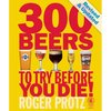 300 Beers to Try Before You Die!