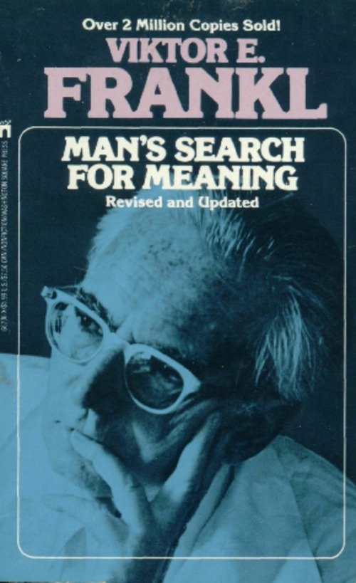 Man's Search For Meaning by Viktor Frankl — The Man's Man