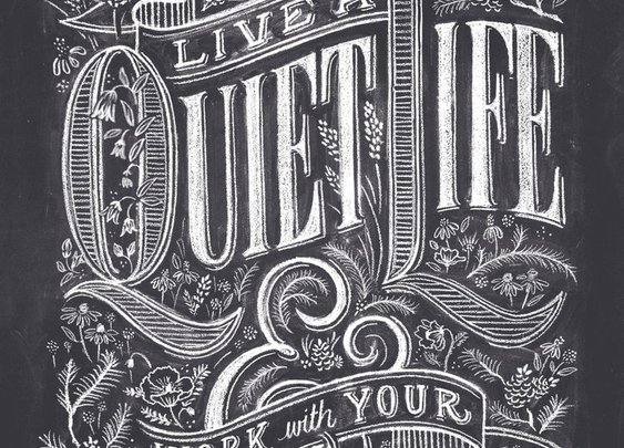 Live a Quiet Life & Work With Your Hands — A Man's Life