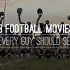 8 Football Movies Every Guy Should See | Cool Material