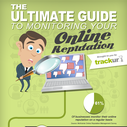 The ultimate guide to monitoring your online reputation [infographic]  |  Trackur