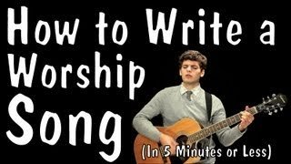 How to Write a Worship Song (In 5 Minutes or Less) - YouTube