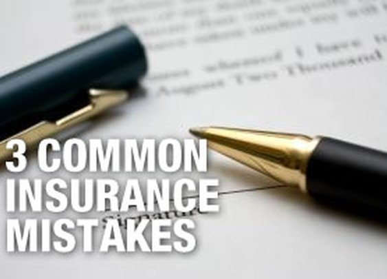 Are You Making These 3 Common Insurance Mistakes?