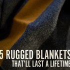 Keeping Warm: 5 Masculine Blankets Worth the Investment | Man Made DIY | Crafts for Men | Keywords: blanket, outdoor, men, winter