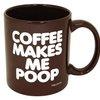 Coffee Makes Me Poop Mug | Cheaper Than A Shrink