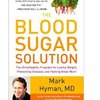 The Blood Sugar Solution by Dr. Mark Hyman