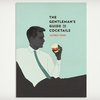 The Gentleman's Guide to Cocktails | Cool Material