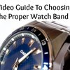 A Video Guide To Choosing The Proper Watch Band | Sharpologist