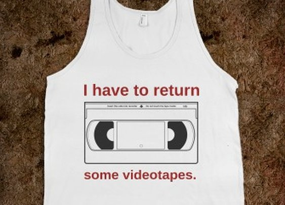 I Have to Return Some Videotapes Tank Top